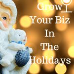 Grow Your Biz In The Holidays with Teanna Lanise